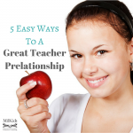 5 Easy Ways to a Great Teacher Relationship
