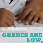 Here's Exactly What To Do When Grades Are Low…